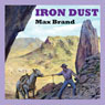 Iron Dust (Unabridged) Audiobook, by Max Brand
