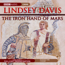The Iron Hand of Mars (Dramatised), by Lindsey Davis