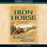 The Iron Horse: Detective Inspector Robert Colbeck (Unabridged), by Edward Marston