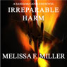 Irreparable Harm (Unabridged), by Melissa F. Miller