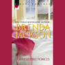 Irresistible Forces (Unabridged) Audiobook, by Brenda Jackson