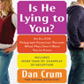 Is He Lying to You?: An Ex-CIA Polygraph Examiner Reveals What Men Dont Want You to Know (Unabridged), by Dan Crum