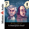 Is Shakespeare Dead? (Unabridged), by Mark Twain