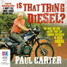 Is That Thing Diesel? (Unabridged) Audiobook, by Paul Carter