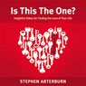 Is This The One?: Insightful Dates for Finding the Love of Your Life (Unabridged) Audiobook, by M.ED. Stephen Arterburn