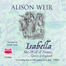 Isabella: The She-Wolf of France (Unabridged), by Alison Weir