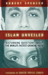 Islam Unveiled: Disturbing Questions About the Worlds Fastest Growing Faith (Unabridged) Audiobook, by Robert Spencer