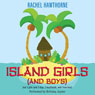 Island Girls (and Boys) (Unabridged) Audiobook, by Rachel Hawthorne