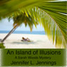 An Island of Illusions (Unabridged) Audiobook, by Jennifer L. Jennings