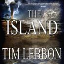 The Island (Unabridged), by Tim Lebbon