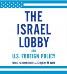 The Israel Lobby and U.S. Foreign Policy (Unabridged), by John J. Mearsheimer