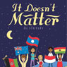 It Doesnt Matter (Unabridged), by D. J. Stutley