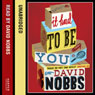 It Had to Be You (Unabridged) Audiobook, by David Nobbs