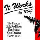 It Works: The Famous Little Red Book That Makes Your Dreams Come True! (Unabridged) Audiobook, by R.H. Jarrett
