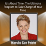 Its About Time Management: The Ultimate Program to Take Charge of Your Time (Unabridged) Audiobook, by Marsha Petrie Sue