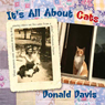 Its All About Cats (Unabridged) Audiobook, by Donald Davis