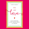 Its All Love: Black Writers on Soul Mates, Family and Friends (Unabridged), by Marita Golde
