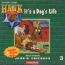 Its a Dogs Life (Unabridged) Audiobook, by John R. Erickson