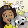 Its a Dogs Life (Unabridged), by Linda C. Doolittle