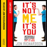 Its Not Me, Its You: Impossible perfectionist, 27, seeks very very very tidy woman, by Jon Richardson