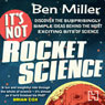 Its Not Rocket Science (Unabridged) Audiobook, by Ben Miller