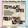 Its Your Wedding, Not Theirs: A Creative and Comprehensive Guide to Planning a Distinctively Unique, Personal and Sacred Celebration (Unabridged), by Miles O'Brien Riley