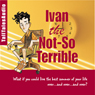 Ivan the Not-So-Terrible: Tales of a Time-Traveling Ten Year-Old (Unabridged) Audiobook, by Richard Stim