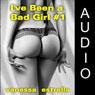 Ive Been a Bad Girl #1 (Unabridged), by Vanessa Estrella