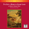 Ive Got A Home In Glory Land: A Lost Tale of the Underground Railroad (Unabridged), by Karolyn Smardz Frost