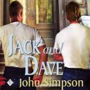 Jack and Dave (Unabridged) Audiobook, by John Simpson