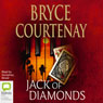 Jack of Diamonds (Unabridged) Audiobook, by Bryce Courtenay