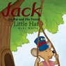 Jack the Rat and His Funny Little Hat (Unabridged), by Mary White