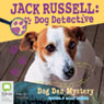 Jack Russell, Dog Detective: Dog Den Mystery (Unabridged) Audiobook, by Darrel