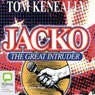 Jacko: The Great Intruder (Unabridged), by Tom Kenneally