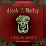 Jacob T. Marley (Unabridged) Audiobook, by R. William Bennett