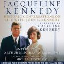 Jacqueline Kennedy: Historic Conversations on Life with John F. Kennedy (Unabridged), by Caroline Kennedy