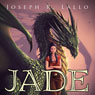 Jade (Unabridged), by Joseph Lallo