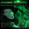 Jaded Blood: Blood Bound, Book 10 (Unabridged), by Amy Blankenship