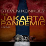 The Jakarta Pandemic (Unabridged) Audiobook, by Steven Konkoly