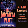 The Jakarta Plot (Unabridged) Audiobook, by R. Karl Largent