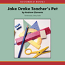 Jake Drake: Teachers Pet (Unabridged) Audiobook, by Andrew Clements