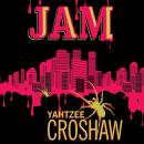 Jam (Unabridged), by Yahtzee Croshaw
