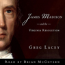James Madison and the Virginia Resolution (Unabridged) Audiobook, by Greg Lacey