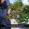 Jane Austen and the Archangel (Unabridged), by Pamela Aares