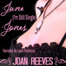 Jane (Im-Still-Single) Jones (Unabridged), by Joan Reeves