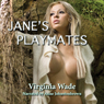 Janes Playmates: A Tarzan and Jane Erotic Adventure (Unabridged) Audiobook, by Virginia Wade