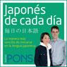 Japones de cada dia (Everyday Japanese): La manera mas sencilla de iniciarse en la lengua japonesa (Unabridged), by Pons Idiomas