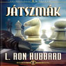 Jatszmak (Games, Hungarian Edition) (Unabridged) Audiobook, by L. Ron Hubbard