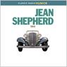 Jean Shepherd: Life Is, by Jean Shepherd