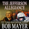 The Jefferson Allegiance (Unabridged), by Bob Mayer